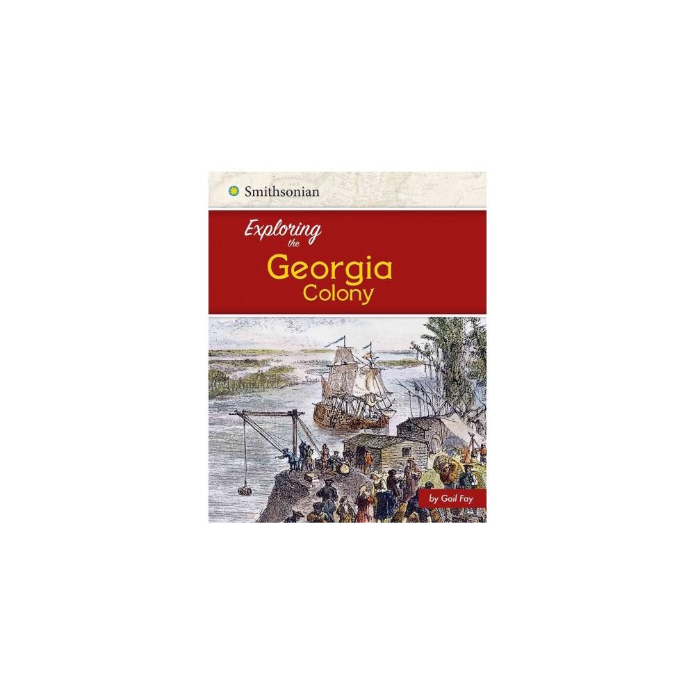 Exploring the Georgia Colony (Paperback) (Brianna Hall)