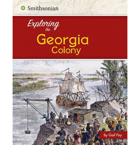 Exploring the Georgia Colony (Paperback) (Brianna Hall) - image 1 of 1