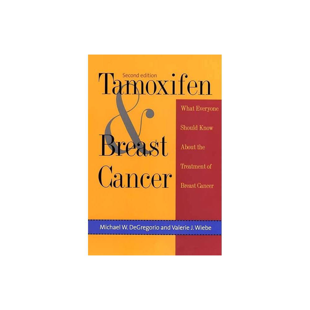 Tamoxifen And Breast Cancer Yale Fastback 2nd Edition By Michael W Degregorio Valerie J Wiebe Paperback