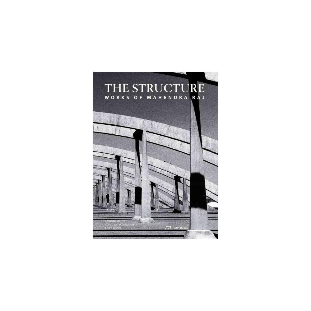 Structure : Works of Mahendra Raj (Hardcover) (Vandini Mehta & Rohit Raj Mehrdiratta & Ariel Huber)