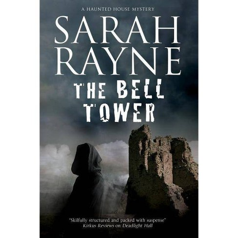 The Bell Tower - (Nell West and Michael Flint Haunted House Story) by  Sarah Rayne (Hardcover) - image 1 of 1