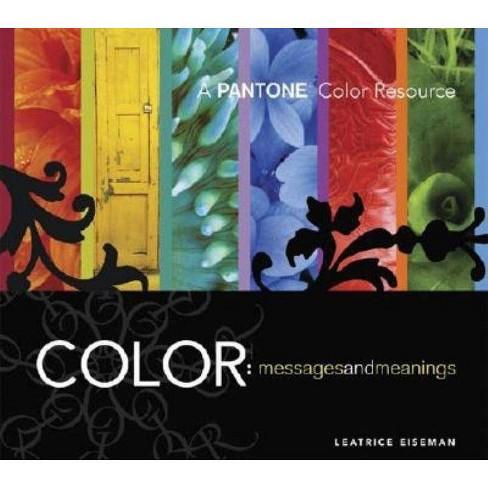 Color - Messages & Meanings - by  Leatrice Eiseman (Paperback) - image 1 of 1