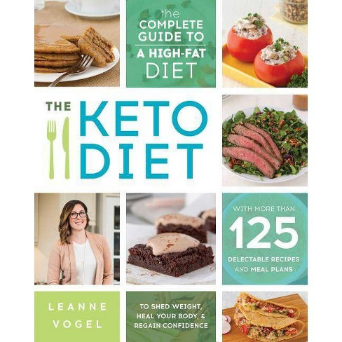 Keto Diet : The Complete Guide to a High-Fat Diet, with More Than 125 Delectable Recipes and 5 Meal - image 1 of 1