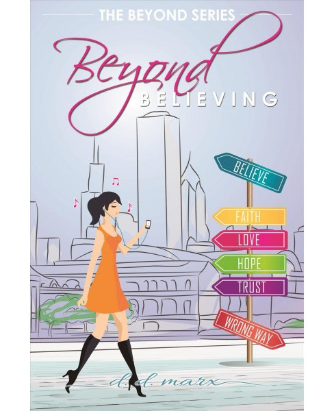 Beyond Believing (New) (Paperback) (D. D. Marx) - image 1 of 1
