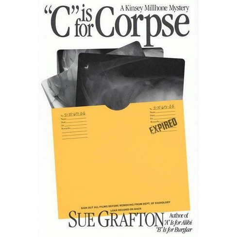 C is for Corpse - (Kinsey Millhone Mysteries (Hardcover)) by  Sue Grafton (Hardcover) - image 1 of 1