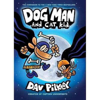 Dog Man 4 : Dog Man and Cat Kid -  (Dog Man) by Dav Pilkey (Hardcover)