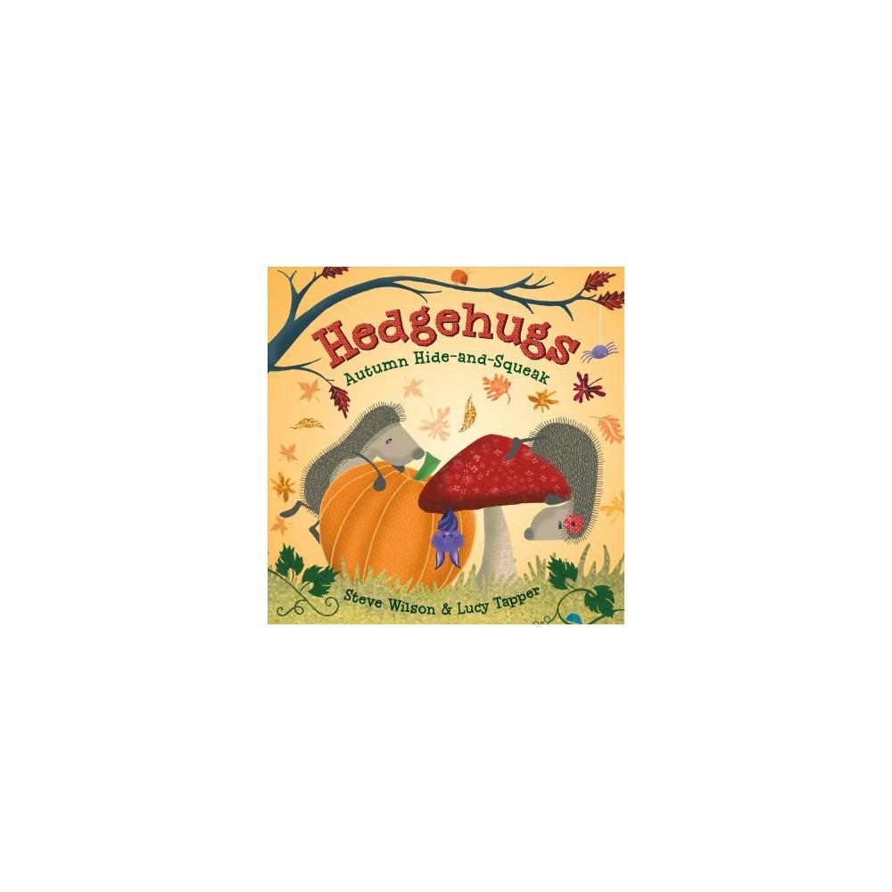 Hedgehugs : Autumn Hide-and-Squeak - (Hedgehugs) by Steve Wilson (Hardcover)