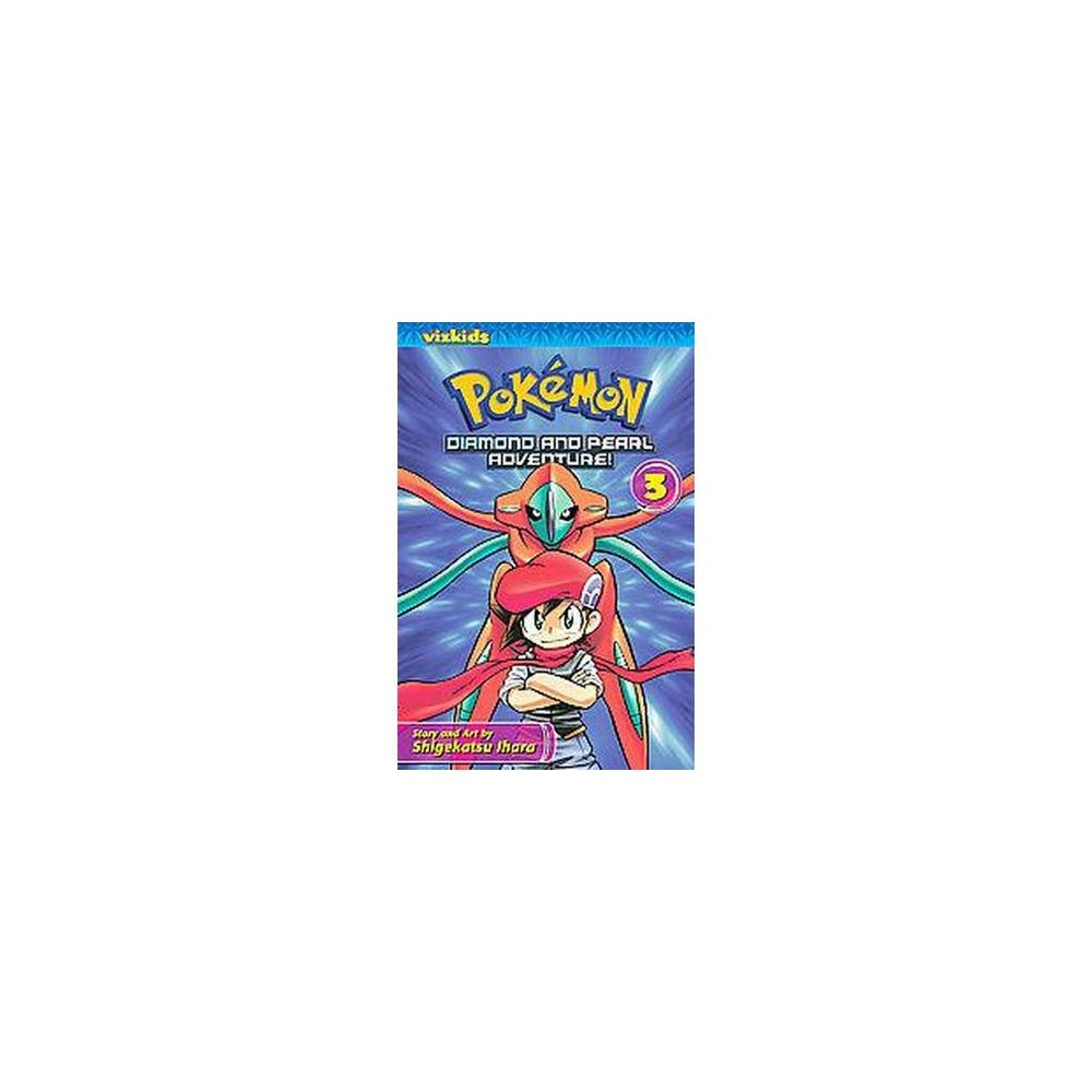 Pokemon Diamond and Pearl Adventure! 3 ( Pokemon Diamond and Pearl Adventure) (Paperback) by Shigekatsu Ihara Hareta, raised in the wild by Pokemon, decides to become a Pokemon trainer and sets out to find the legendary Pokemon Dialga, but time is of the essence as he must find it before the evil Team Galactic does.