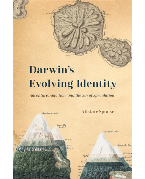 Darwin's Evolving Identity : Adventure, Ambition, and the Sin of Speculation -  (Hardcover) - image 1 of 1