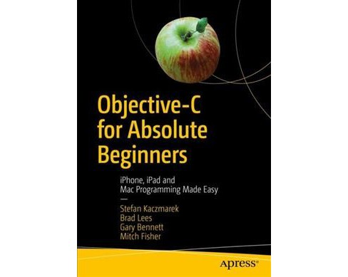 Objective-C for Absolute Beginners : iPhone, iPad and MAC Programming Made Easy -  (Paperback) - image 1 of 1