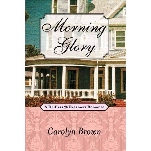 Morning Glory - by  Carolyn Brown (Paperback) - image 1 of 1