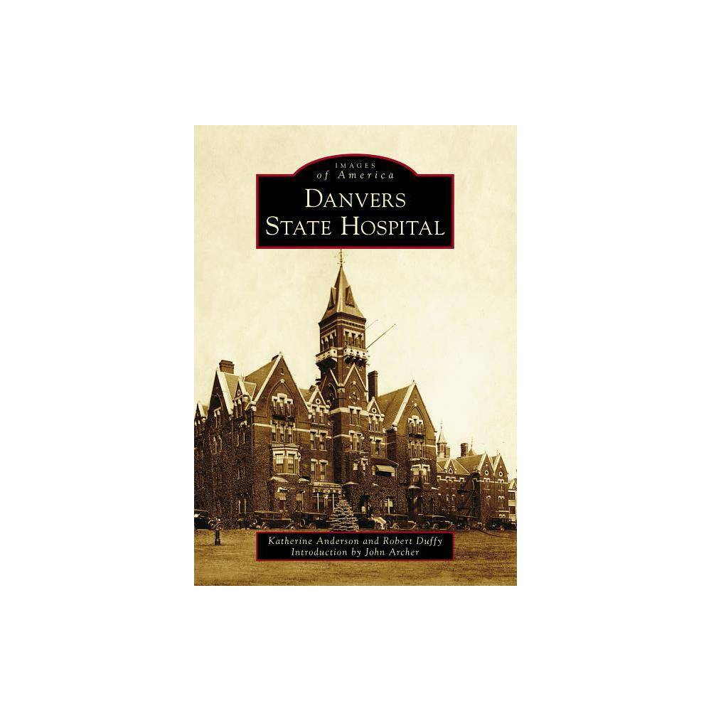 Danvers State Hospital By Katherine Anderson Robert Duffy Paperback