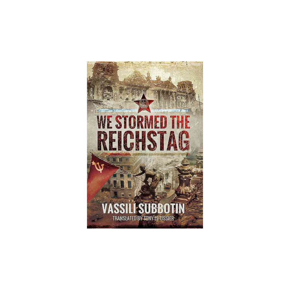 We Stormed the Reichstag (Hardcover) (Vassili Subbotin)