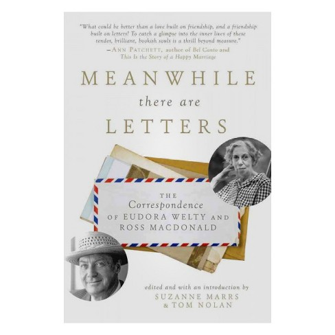 Meanwhile there are Letters : The Correspondence of Eudora Welty and Ross Macdonald (Reprint) - image 1 of 1