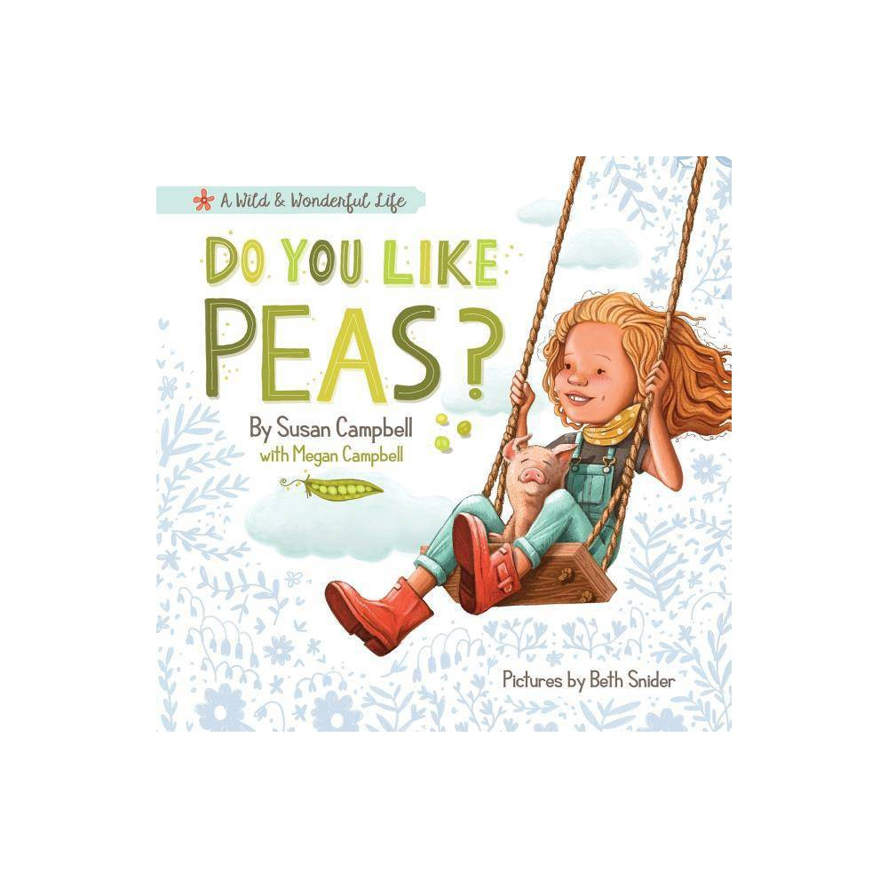 Do You Like Peas By Susan Campbell Campbell Megan Paperback