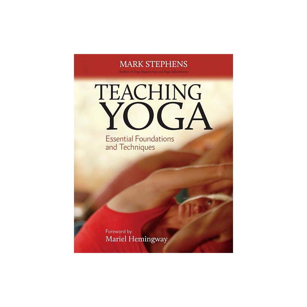 Teaching Yoga By Mark Stephens Paperback