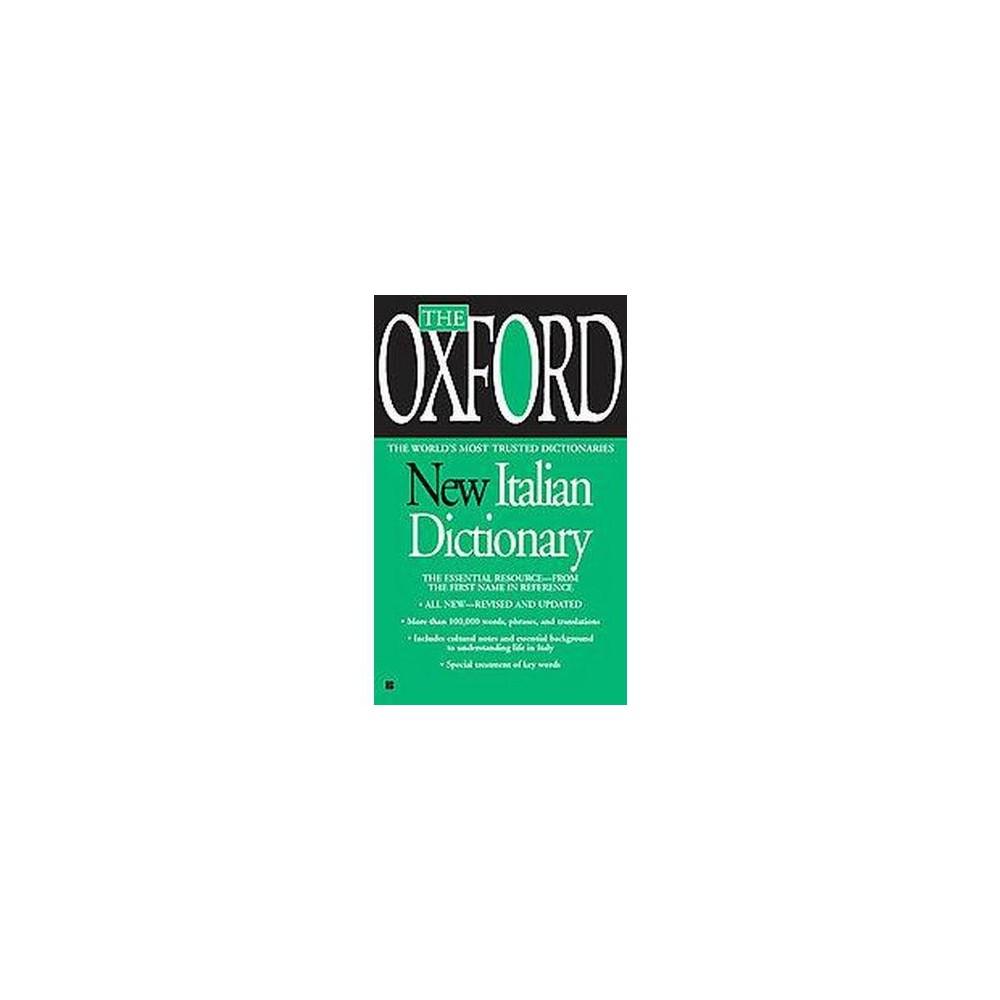 The Oxford New Italian Dictionary : Italian-english / English-italian / Italiano-inglese /