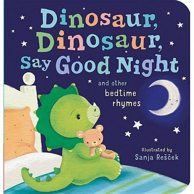 Dinosaur, Dinosaur, Say Good Night - BRDBK (Hardcover)