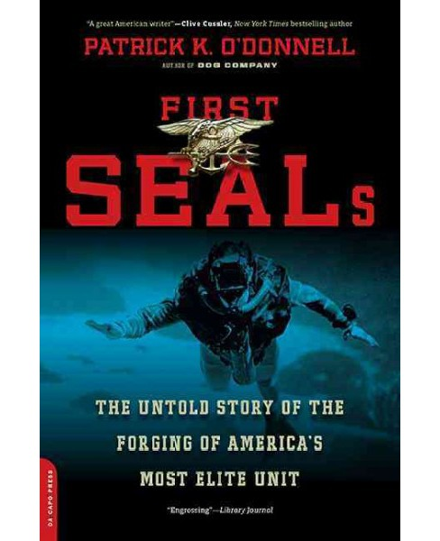 First Seals : The Untold Story of the Forging of America's Most Elite Unit (Reprint) (Paperback) - image 1 of 1