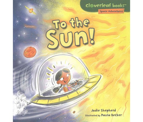 To the Sun! (Paperback) (Jodie Shepherd) - image 1 of 1