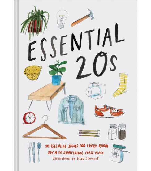 Essential 20s : 20 Essential Items for Every Room in a 20-Something's First Place -  (Hardcover) - image 1 of 1