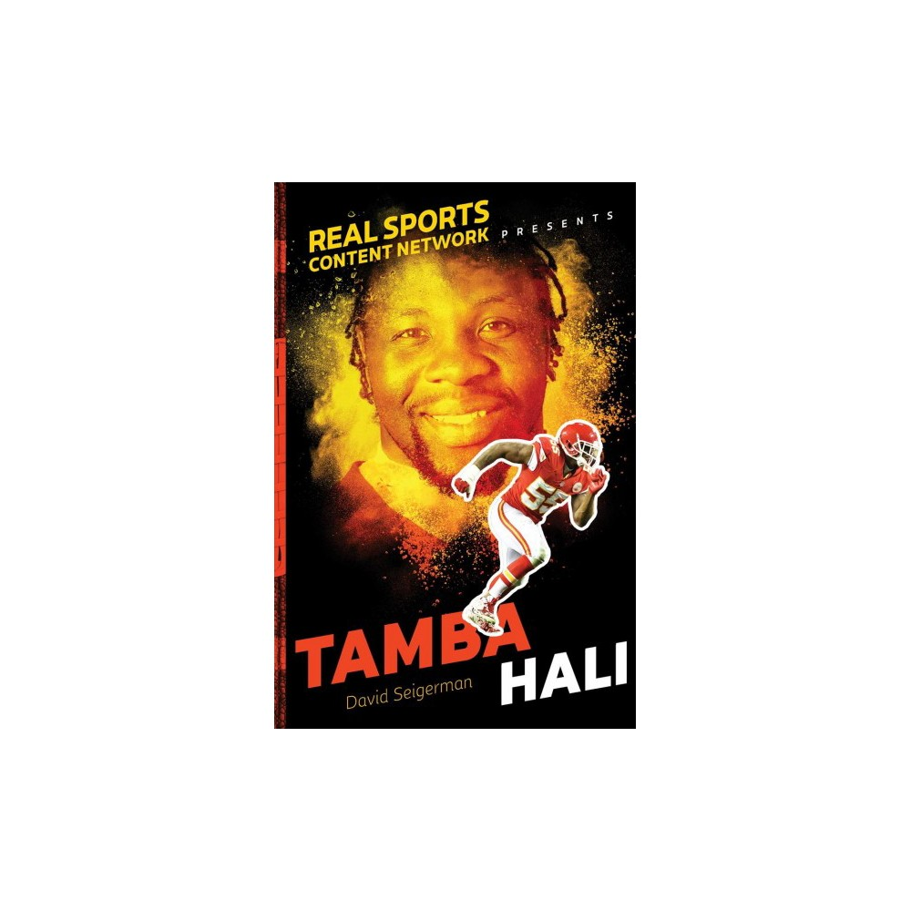 Tamba Hali - (Real Sports Content Network Presents) by David Seigerman (Hardcover)
