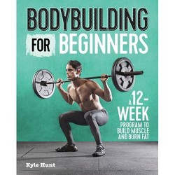 Bodybuilding for Beginners - by Kyle Hunt (Paperback)