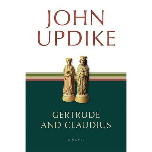 Gertrude and Claudius - by  John Updike (Paperback) - image 1 of 1