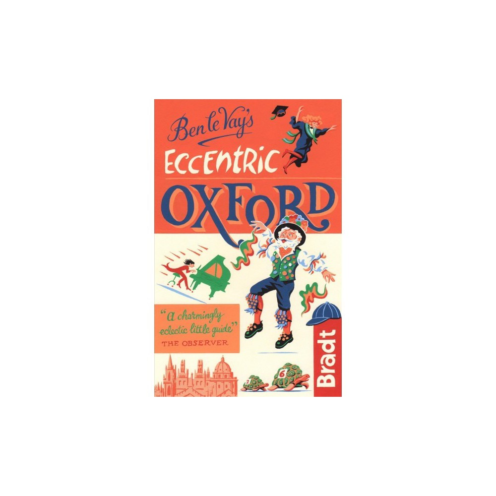 Bradt Ben Le Vay's Eccentric Oxford - 3 (Bradt Travel Guide) by Benedict Le Vay (Hardcover)