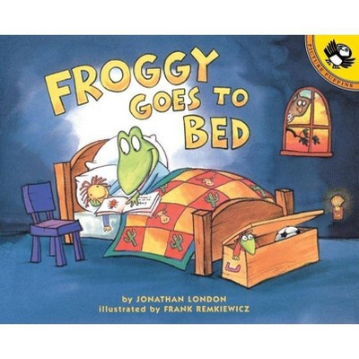 Froggy Goes to Bed - by Jonathan London (Paperback)