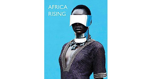 Africa Rising : Fashion, Design and Lifestyle from Africa (Hardcover) (Ben Barlow) - image 1 of 1