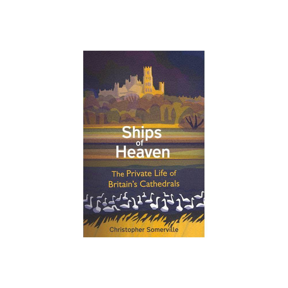 Ships Of Heaven By Christopher Somerville Paperback