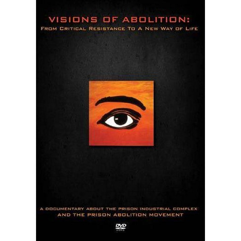 Visions of Abolition: From Critical Resistance to a New Way of Life (DVD) - image 1 of 1
