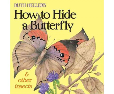 Ruth Heller's How to Hide a Butterfly &  ( All Aboard Book) (Paperback) - image 1 of 1