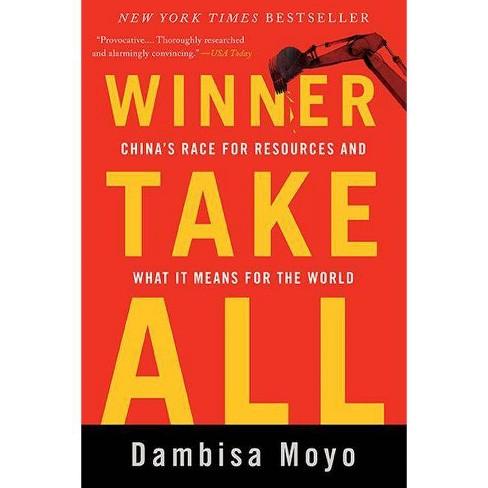 Winner Take All - by  Dambisa Moyo (Paperback) - image 1 of 1