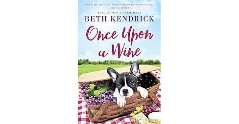 Once upon a wine (Paperback) (Beth Kendrick) - image 1 of 1