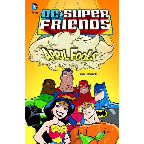 April Fools - (DC Super Friends (Hardcover)) by  Sholly Fisch (Hardcover) - image 1 of 1