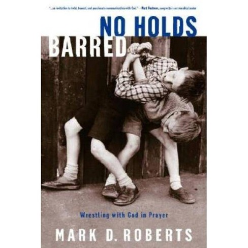 No Holds Barred - by  Mark D Roberts (Paperback) - image 1 of 1