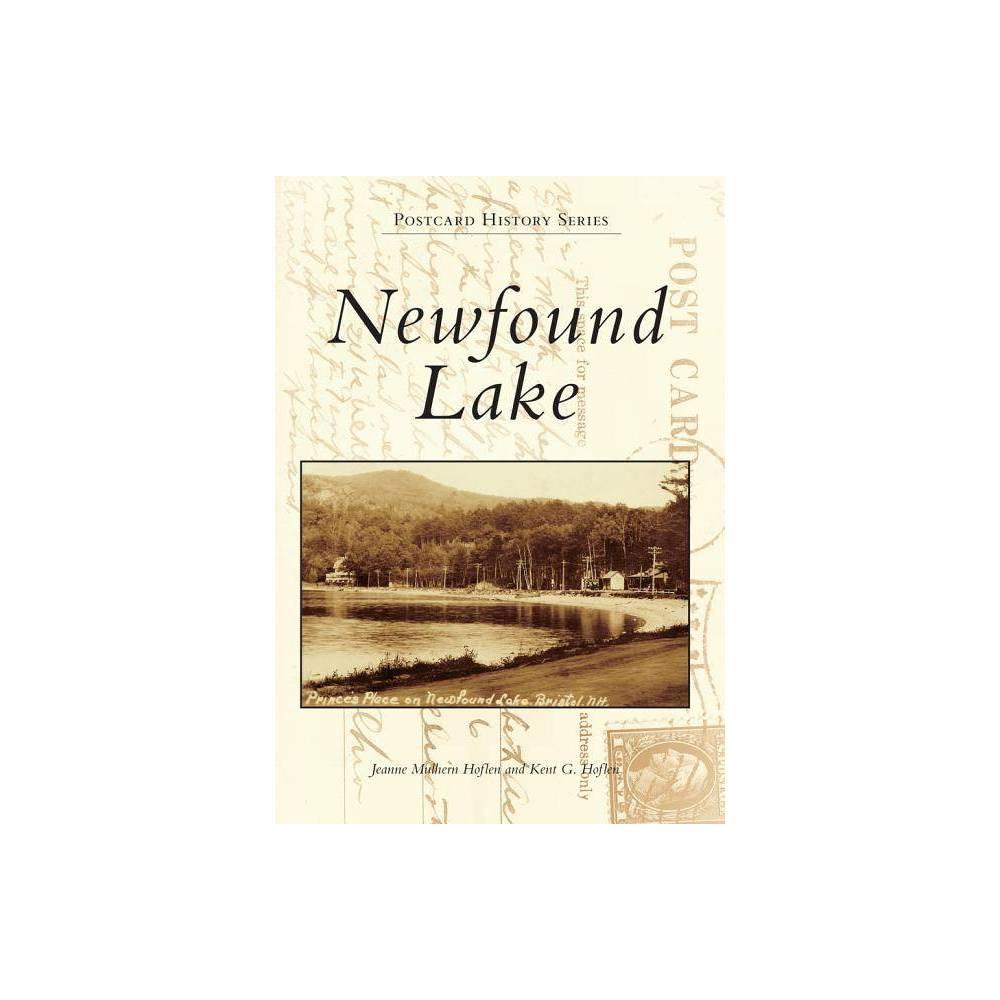 Newfound Lake Postcard History By Jeanne Mulhern Hoflen Kent G Hoflen Paperback