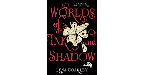 Worlds of Ink and Shadow : A Novel of the Brontës (Hardcover) (Lena Coakley) - image 1 of 1