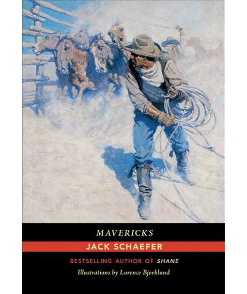 Mavericks (Reprint) (Paperback) (Jack Schaefer) - image 1 of 1
