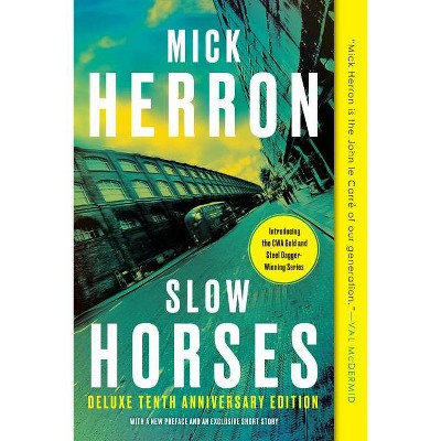 Slow Horses (Deluxe Edition) - (Slough House) by  Mick Herron (Paperback)