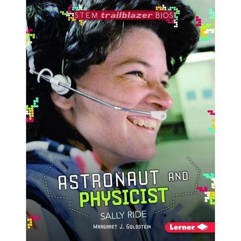 Astronaut and Physicist Sally Ride - (Stem Trailblazer Bios) by  Margaret J Goldstein (Hardcover) - image 1 of 1