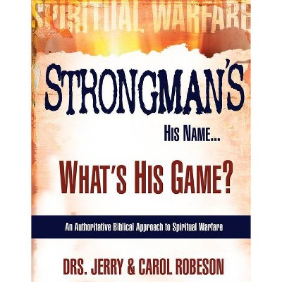 Strongman's His Name... - by  Jerry Robeson & Carol Robeson (Paperback)