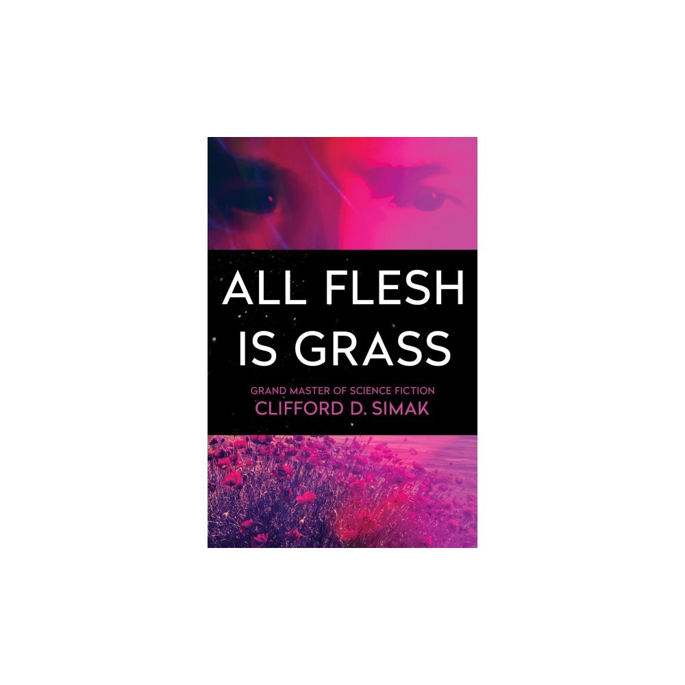 All Flesh Is Grass - by Clifford D. Simak (Paperback)