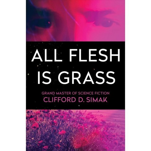 All Flesh Is Grass -  by Clifford D. Simak (Paperback) - image 1 of 1