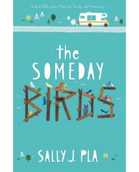 Someday Birds (Hardcover) (Sally J. Pla) - image 1 of 1