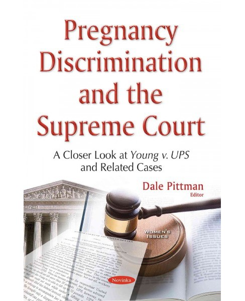 Pregnancy Discrimination and the Supreme Court : A Closer Look at Young V. Ups and Related Cases - image 1 of 1