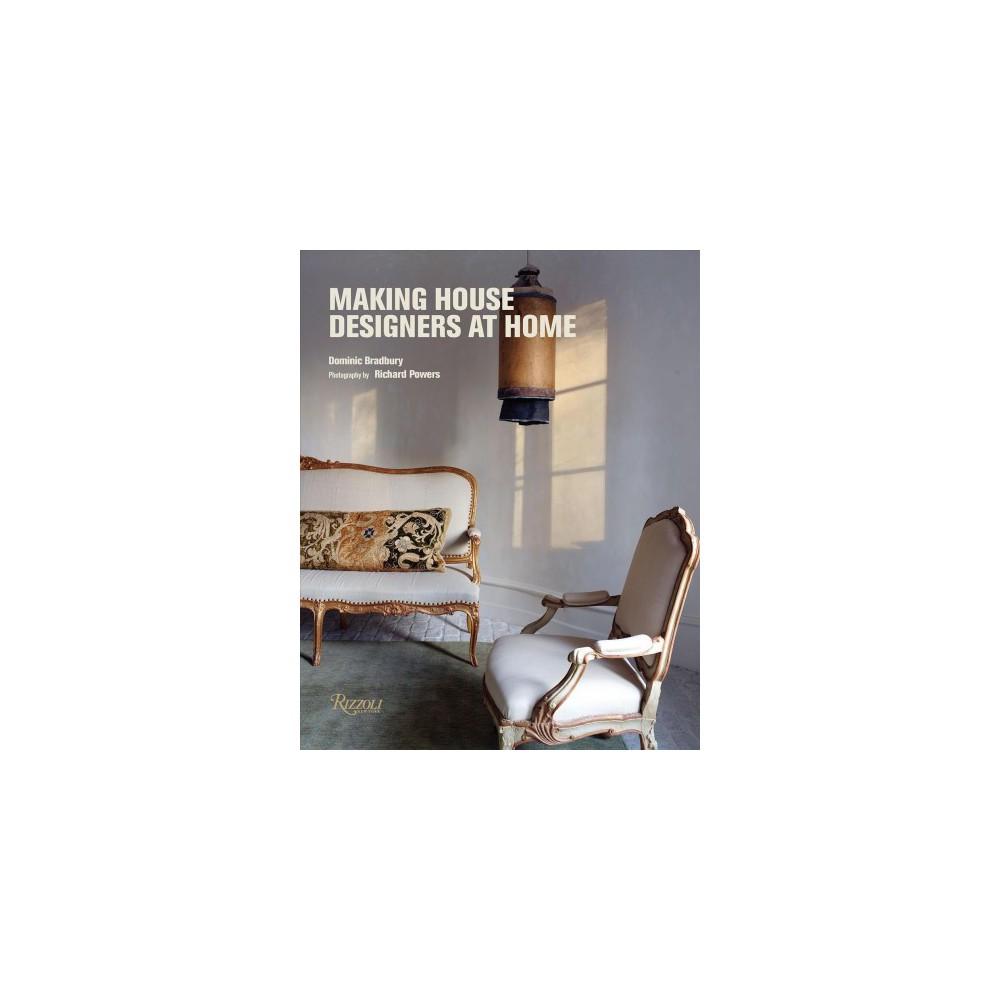 Making House : Designers at Home (Hardcover) (Dominic Bradbury)
