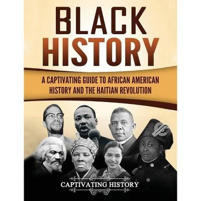 Black History - by  Captivating History (Hardcover)